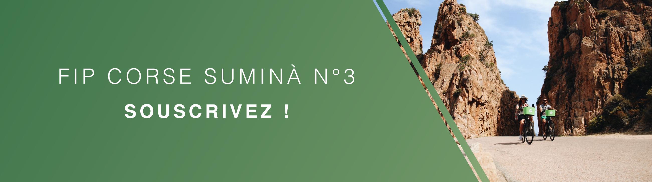 Le FIP Corse Suminà n°3, souscrivez dès maintenant !