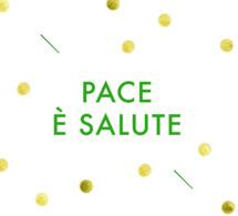 Pace è Salute à Tutti !